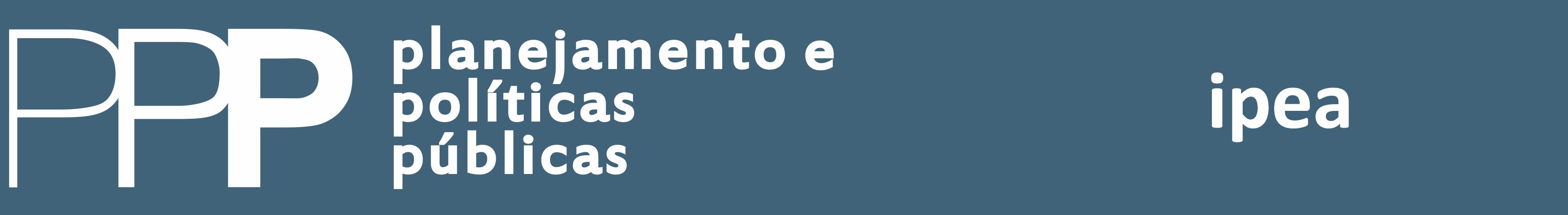 n. 57 (2021): PLANEJAMENTO E POLÍTICAS PÚBLICAS - PPP ...